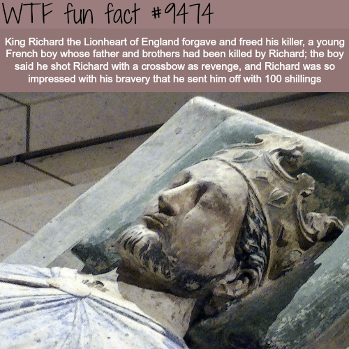 Stone carving - WTF fun fact #1414 King Richard the Lionheart of England forgave and freed his killer, a young French boy whose father and brothers had been killed by Richard; the boy said he shot Richard with a crossbow as revenge, and Richard was so impressed with his bravery that he sent him off with 100 shillings