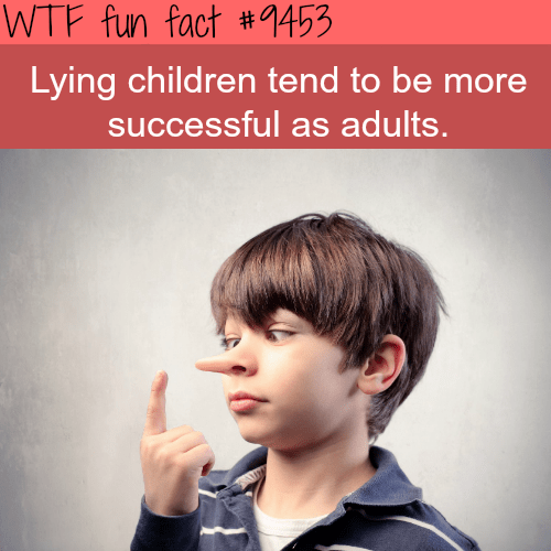 """Text that reads, """"Lying children tend to be more successful as adults"""""""