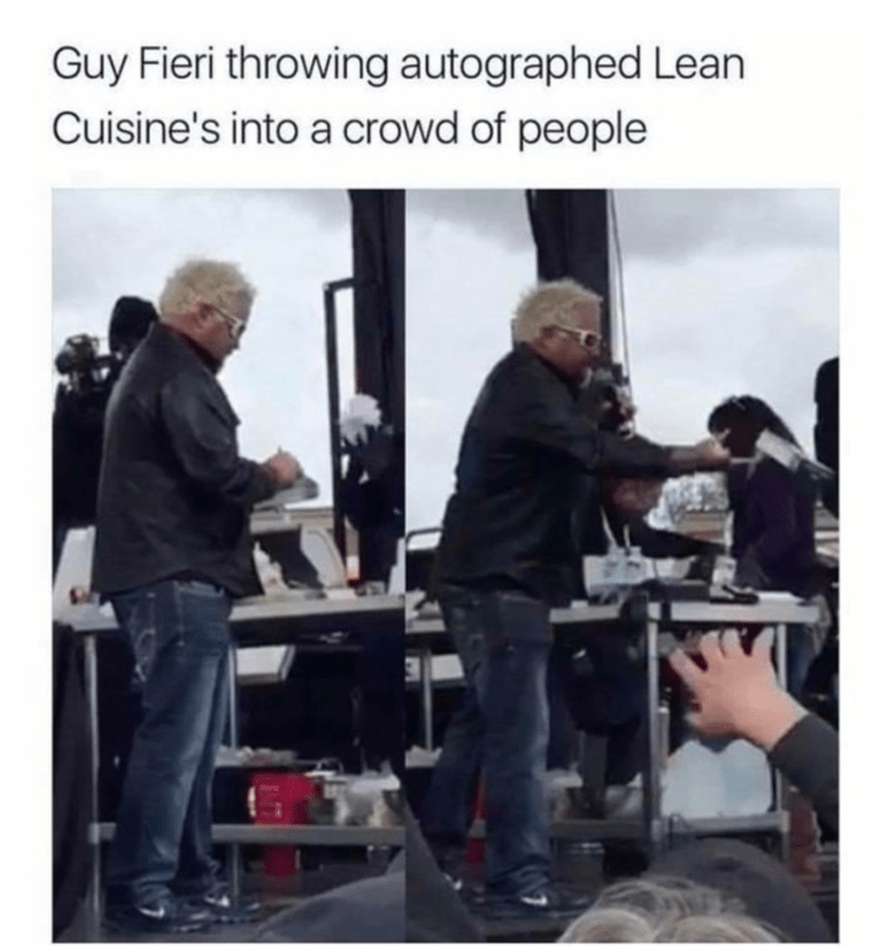 """Caption that reads, """"Guy Fieri throwing autographed Lean Cuisines into a crowd of people"""" above a pic of him doing just that"""