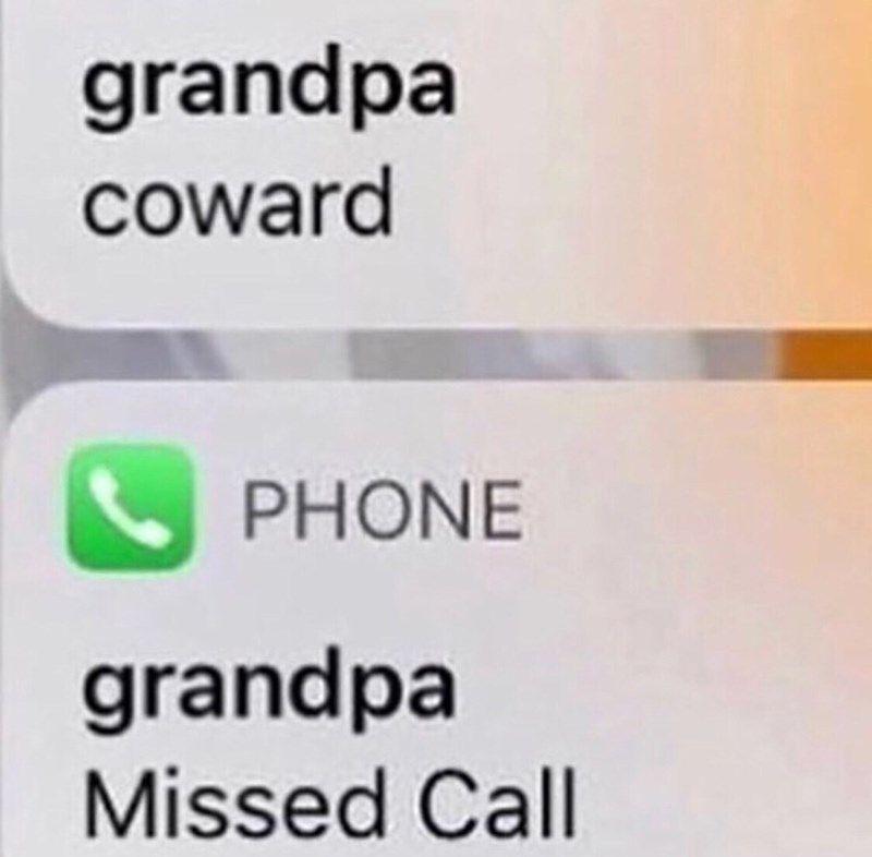 meme - Text - grandpa Coward PHONE grandpa Missed Call
