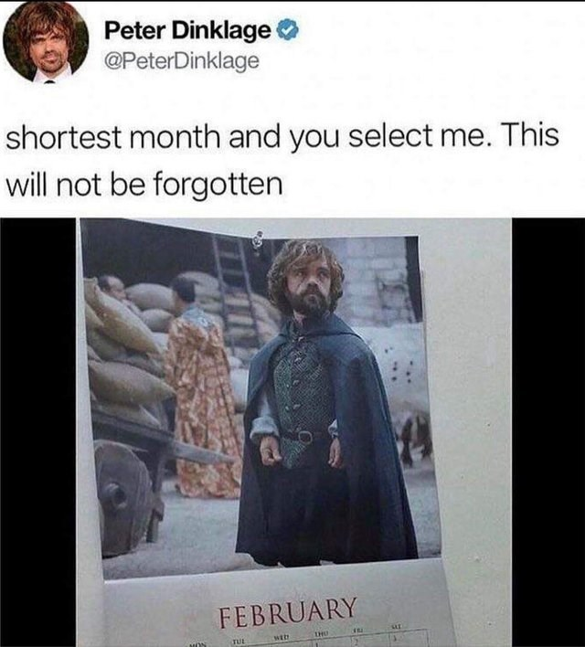 Funny meme about peter dinklage for the shortest month in the calendar.