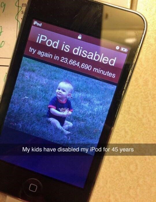 Gadget - m iPod iPod is disabled try again in 23,664,690 minutes My kids have disabled my iPod for 45 years
