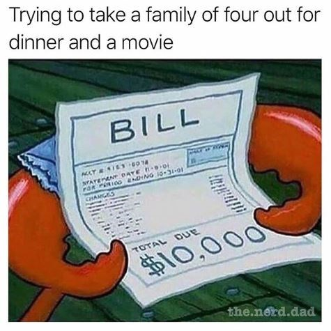 Text - Trying to take a family of four out for dinner and a movie BILL YATEMENT OAYE o FAR PRIOO ENDING 10-34-01 CHANGES and $10,000 the.nerd.dad