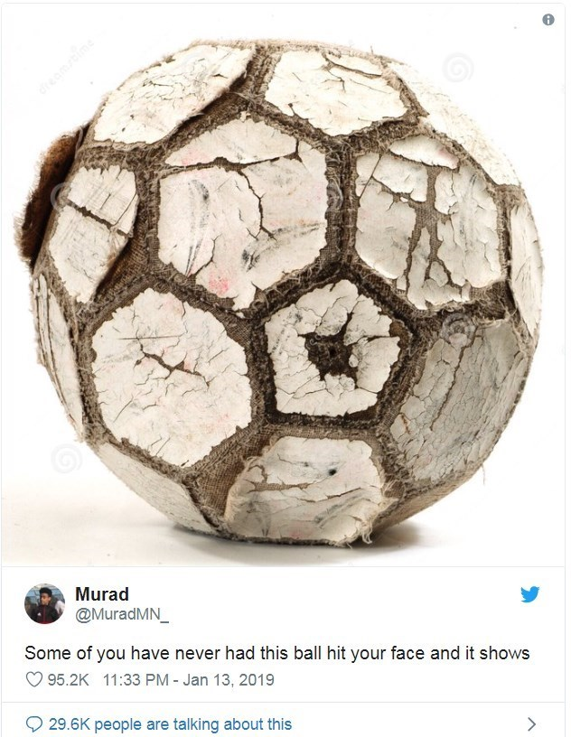 Ball - dream Murad @MuradMN_ Some of you have never had this ball hit your face and it shows 95.2K 11:33 PM - Jan 13, 2019 29.6K people are talking about this