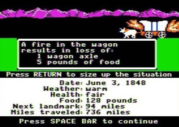 Text - A fire in the wagon results in loss of 1 wagon axle 5 Pounds of food Press RETURN to size up the situation Date: June 3, 1848 Heather warn Health: fair Food: 128 Pounds Next landmark: 94 niles Miles traveled: 736 niles Press SPACE BAR to continue
