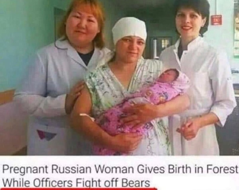 """Headline that reads, """"Pregnant Russian woman gives birth in forest while officers fight off bears"""""""