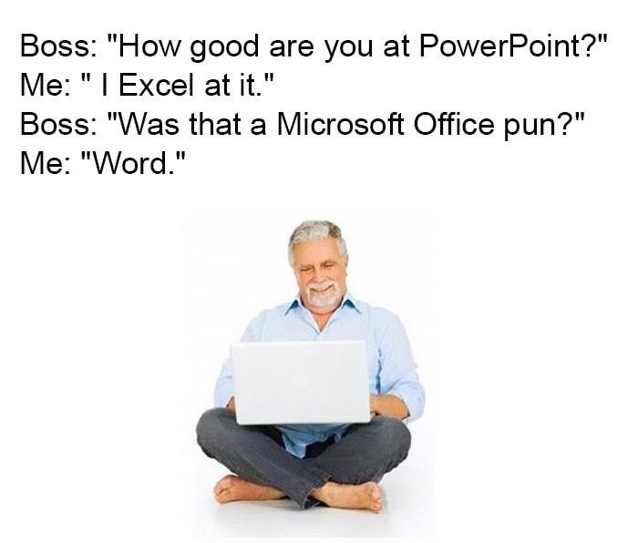 work meme about making Microsoft office puns