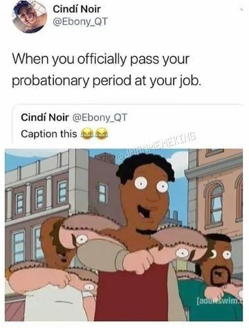work meme about the end of the probation period with pic of black guys taking off their white disguises