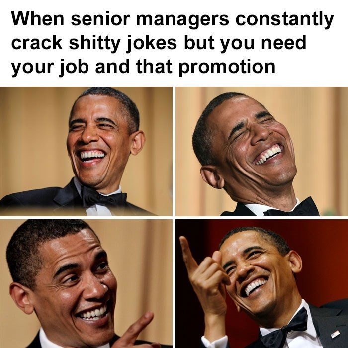 work meme about pretending to laugh at your manager's jokes with pics of Obama laughing exaggeratedly