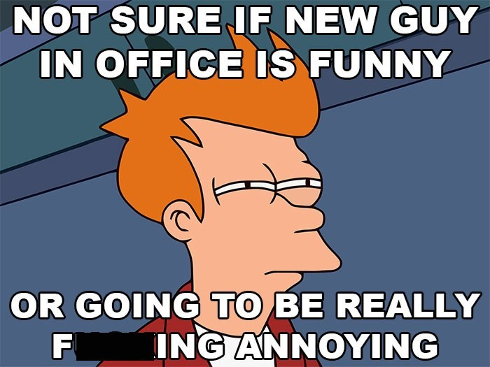 work meme about funny people at work being annoying