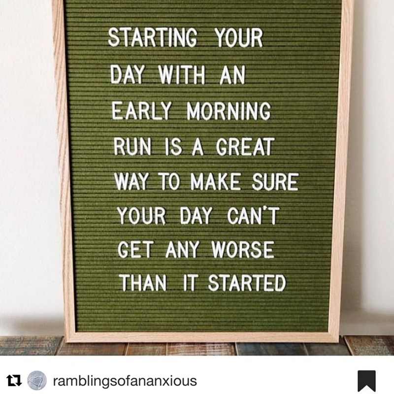 "Little reader board with text that reads, ""Starting your day with an early morning run is a great way to make sure your day can't get any worse than it started"""