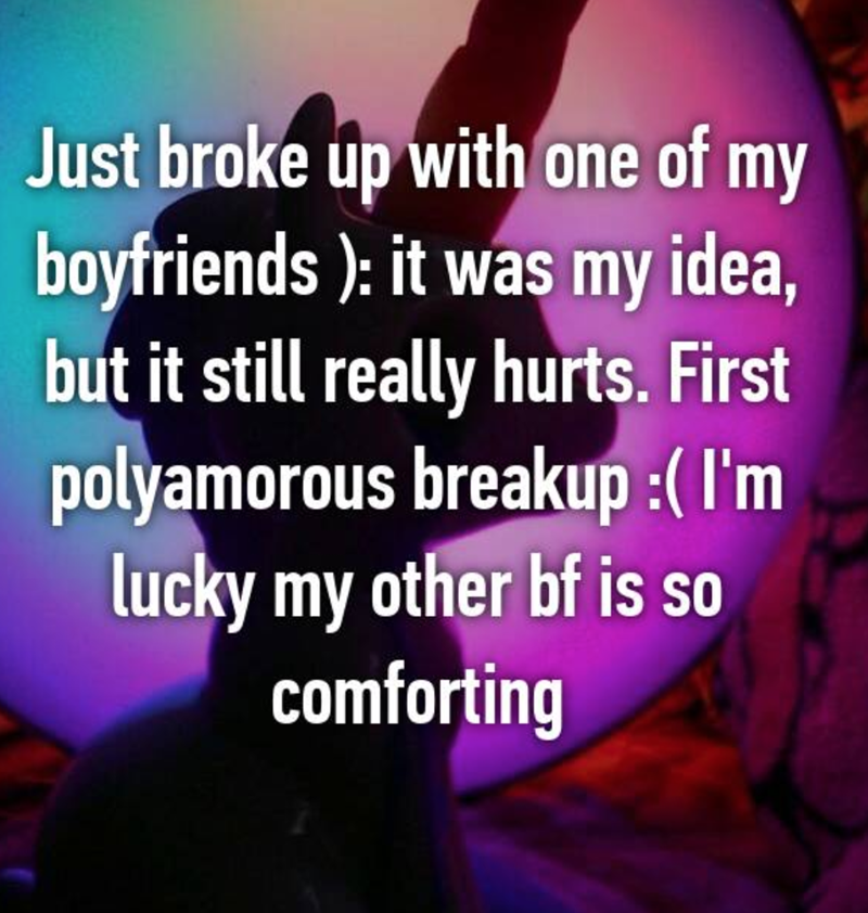 Text - Just broke up with one of my boyfriends ): it was my idea, but it still really hurts. First polyamorous breakup :( I'm lucky my other bf is so comforting