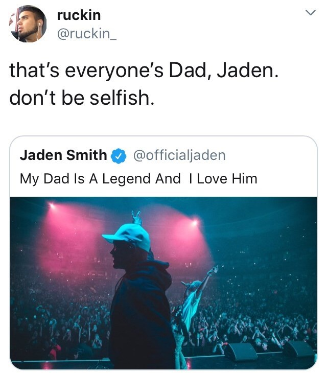 Text - ruckin @ruckin_ that's everyone's Dad, Jaden don't be selfish @officialjaden Jaden Smith My Dad Is A Legend And I Love Him