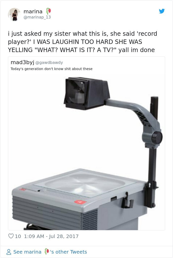"Overhead projector - marina @marinap_13 i just asked my sister what this is, she said 'record player?' I WAS LAUGHIN TOO HARD SHE WAS YELLING ""WHAT? WHAT Is IT? A TV?"" yall im done mad3byj @gawdbawdy Today's generation don't know shit about these 10 1:09 AM - Jul 28, 2017 See marina's other Tweets"