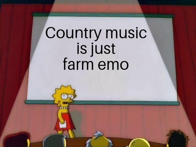 Cartoon - Country music is just farm emo