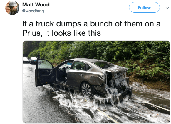 Vehicle - Matt Wood Follow @woodtang If a truck dumps a bunch of them on a Prius, it looks like this