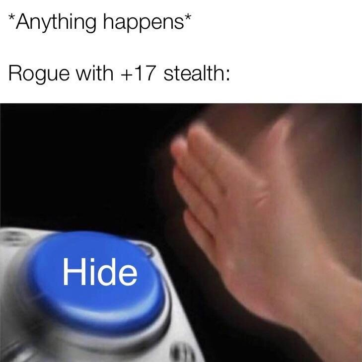 Text - *Anything happens Rogue with +17 stealth: Hide