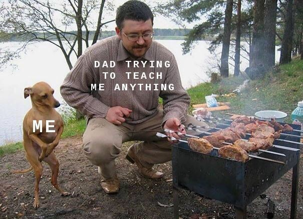 Grilling - DAD TRYING TO TEACH ME ANYTHING ME