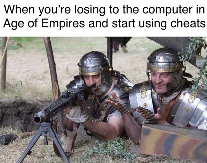 meme - Soldier - When you're losing to the computer in Age of Empires and start using cheats