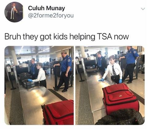 """Caption that reads, """"Bruh they got kids helping TSA now"""" above a pic of a kid working as a TSA agent"""
