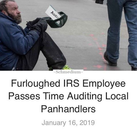 Product - Audi -Schmedium- Passes Time Auditing Local Panhandlers Furloughed IRS Employee January 16, 2019