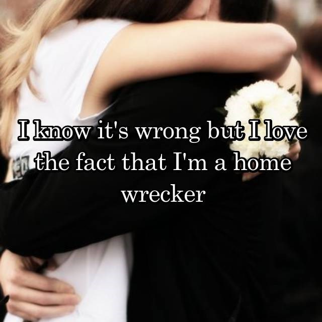 Skin - Iknow it's wrong but I love the fact that I'm a home wrecker