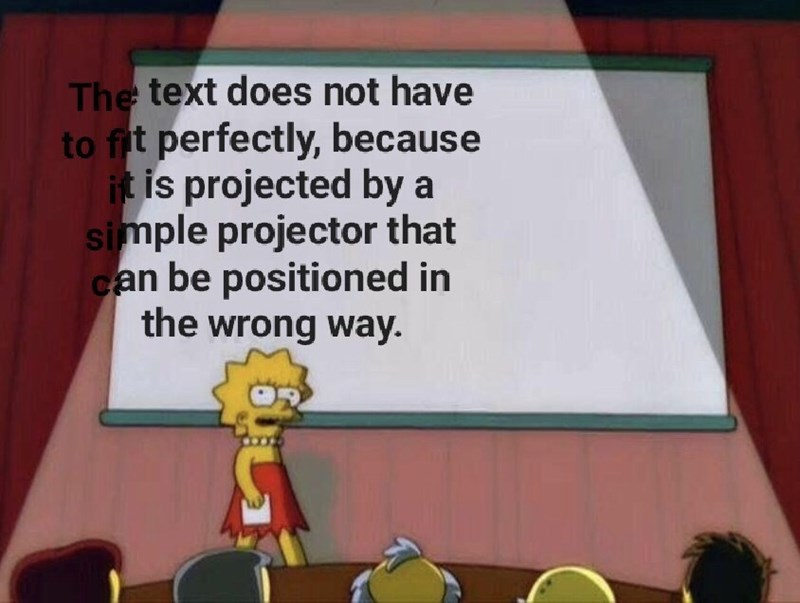 Cartoon - The text does not have to fit perfectly, because it is projected by a simple projector that can be positioned in the wrong way.