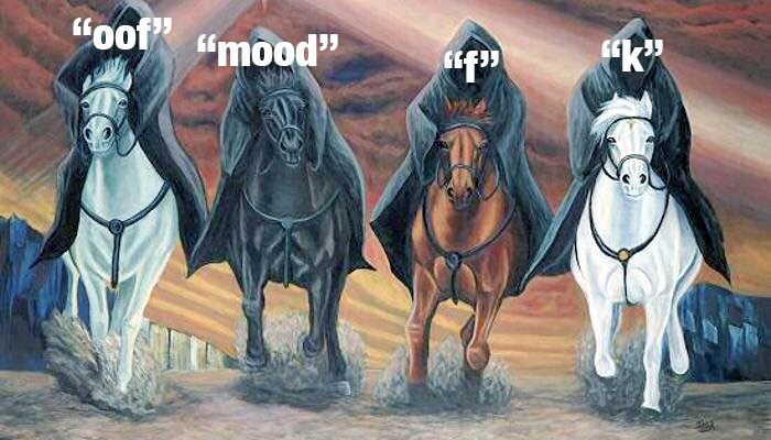 Funny meme about the four horsemen of the apocalypse
