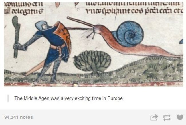 """Painting from the middle ages of a guy battling a snail with a sword with Tumblr caption below that reads, """"The Middle Ages was a very exciting time in Europe"""""""