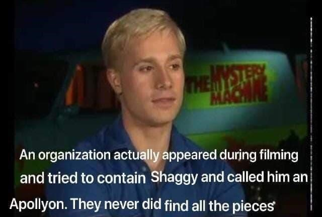 shaggy meme - Forehead - THE MA An organization actually appeared during filming and tried to contain Shaggy and called him an Apollyon. They never did find all the pieces