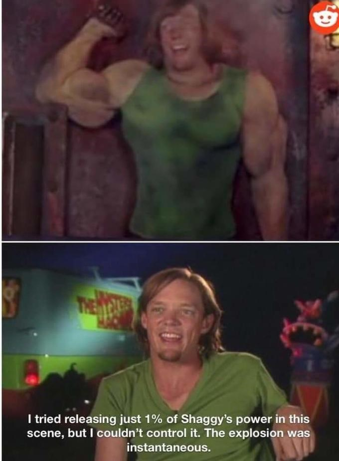 shaggy meme - Fictional character - I tried releasing just 1% of Shaggy's power in this scene, but I couldn't control it. The explosion was instantaneous.