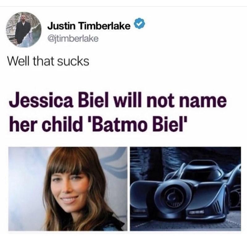 meme - Product - Justin Timberlake @jtimberlake Well that sucks Jessica Biel will not name her child 'Batmo Biel'