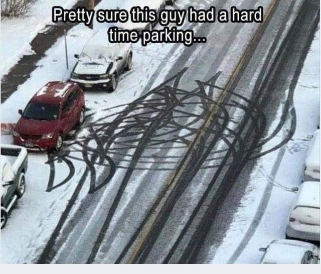 Snow - Pretty sure this guy had a hard fime parking...