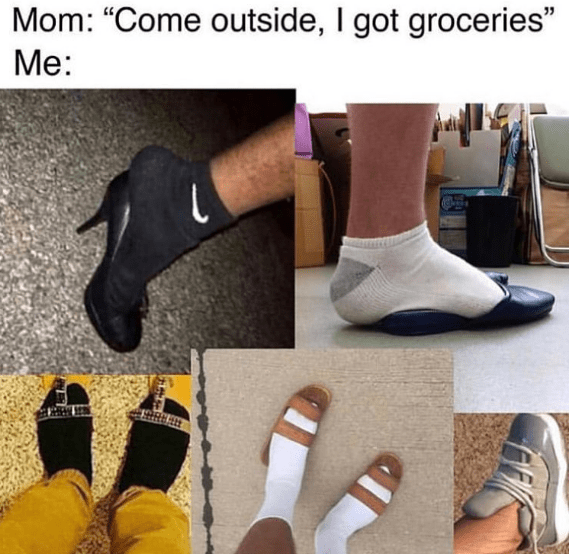 Funny meme about wearing weird shoes to do chores.
