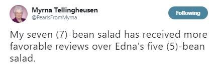 "Tweet that reads, ""My seven-bean salad has received more favorable reviews over Edna's five-bean salad"""