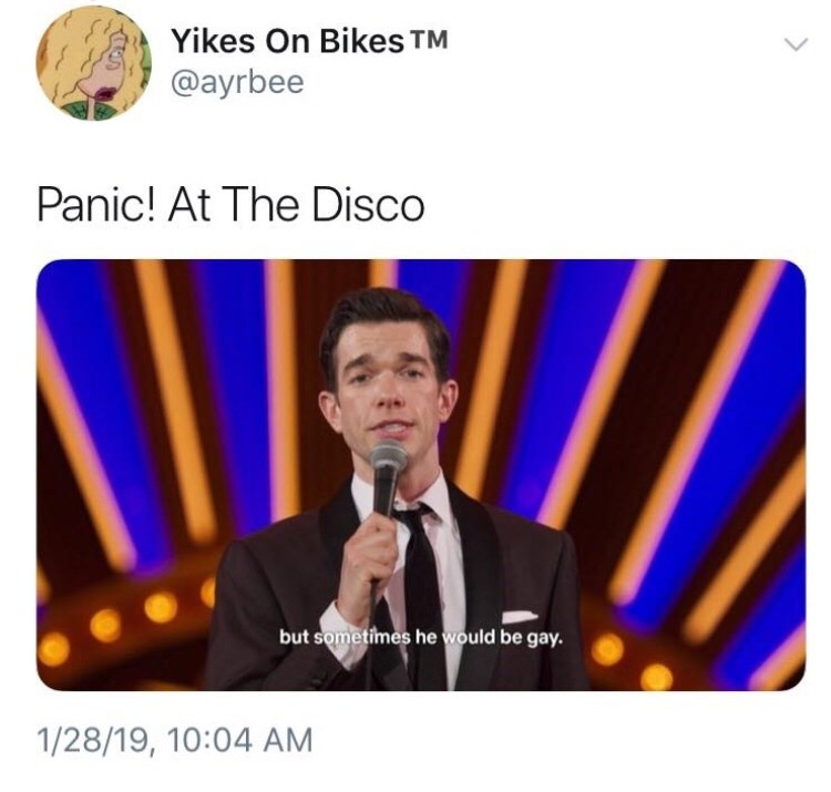 Text - Yikes On Bikes @ayrbee Panic! At The Disco but sometimes he would be gay. 1/28/19, 10:04 AM