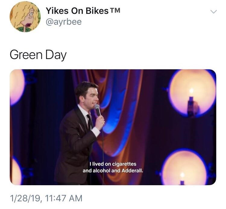 Text - Yikes On Bikes TM @ayrbee Green Day I lived on cigarettes and alcohol and Adderall. 1/28/19, 11:47 AM