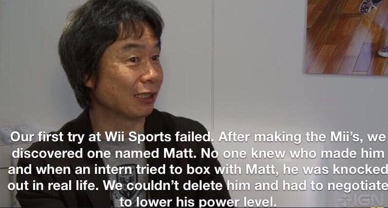 Text - Our first try at Wii Sports failed. After making the Mii's, we discovered one named Matt. No one knew who made him and when an intern tried to box with Matt, he was knocked out in real life. We couldn't delete him and had to negotiate to lower his power level. IGN