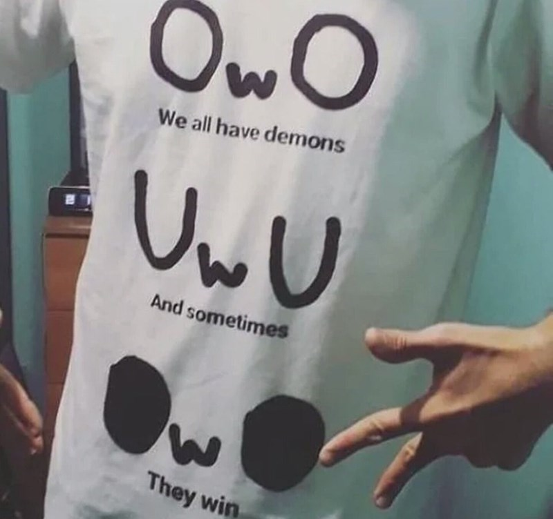 cringe - Font - Ow O VwU We all have demons And sometimes They win