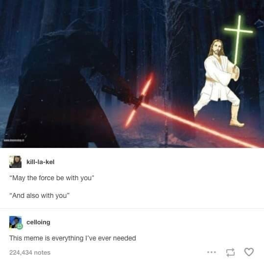 "Darth vader - kill-la-ke! ""May the force be with you ""And also with you"" celloing This meme is everything I've ever needed 224,434 notes"