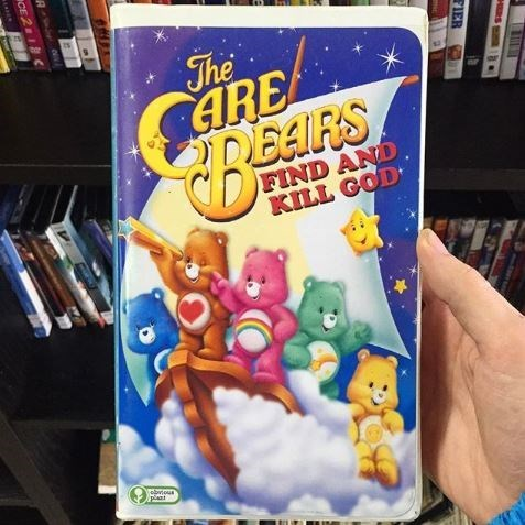 """Fake VHS movie title that reads, """"The Care Bears Find and Kill God"""""""