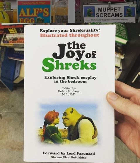 Publication - h ld p MUPPET SCREAMS TVALF'S We ecad a Mup t sram inde bag Aheoshite sowert EGG Explore your Shreksuality! Illustrated throughout rthe Shreks Exploring Shrek cosplay in the bedroom Edited by Delvin Brothers M.B., PhD Forward by Lord Farquaad Obvious Plant Publishing