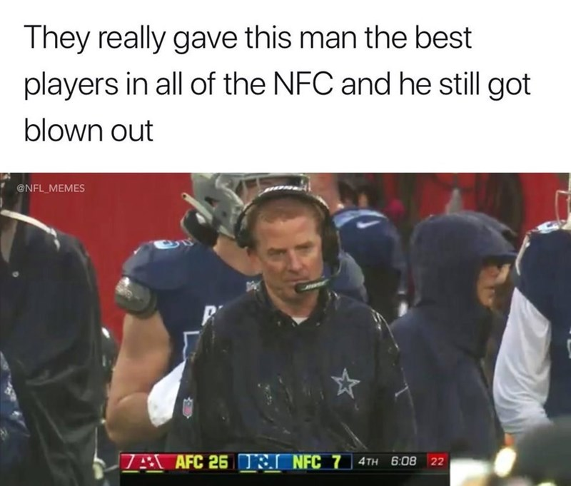 Photo caption - They really gave this man the best players in all of the NFC and he still got blown out @NFL MEMES 7A AFC 26 TR NFC 7 4TH 6:08 22