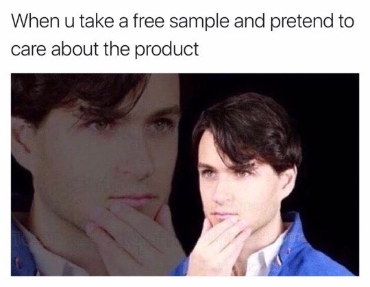thursday meme about when you pretend to care about taking the free product