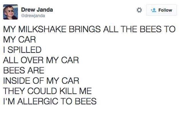 Thursday meme of all caps tweet that seems be singing the milkshake song but is actually talking about girl who spilled milkshake on her car and it attracted the bees and she is allergic to bees
