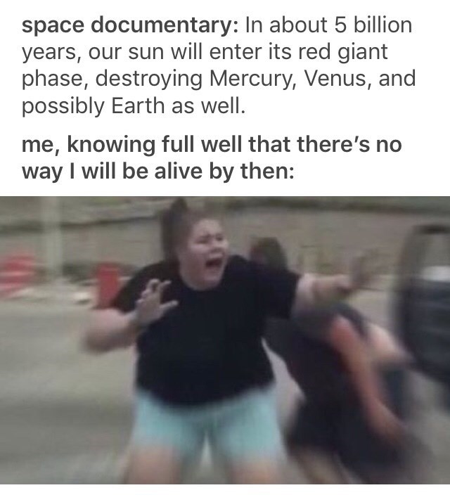 Thursday meme about processing the fact that earth will be swallowed up by the sun in a billion years