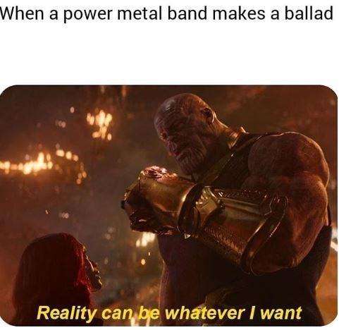 Technology - When a power metal band makes a ballad Reality can be whatever I want