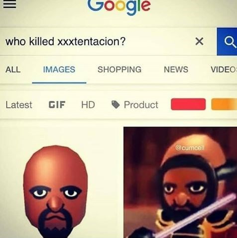 "Google search text that reads, ""Who killed xxxtentacion?"" above pics of a Wii character"