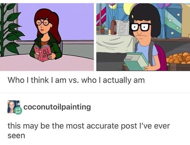 meme - Cartoon - Who I think I am vs. who I actually am coconutoilpainting this may be the most accurate post I've ever seen