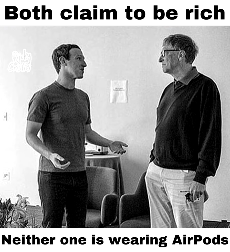 meme - Photography - Both claim to be rich Choid Neither one is wearing AirPods